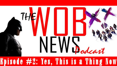 We're Talking DC TV, THE BATMAN and More on The WOB News Podcast: Episode 2