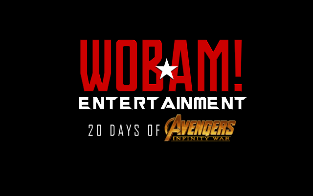 OFFICIAL: 20 Days of AVENGERS: INFINITY WAR on WOBAM! Entertainment