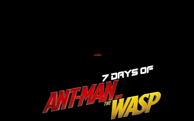 OFFICIAL: 7 Days of ANT-MAN AND THE WASP on WOBAM! Entertainment