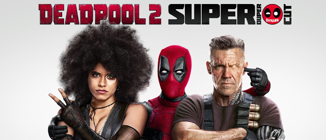 DEADPOOL 2: THE SUPER DUPER CUT Announced for Home Video
