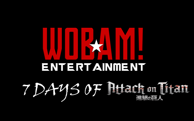 OFFICIAL: 7 Days of ATTACK ON TITAN on WOBAM! Entertainment