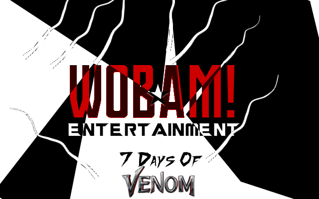 OFFICIAL: 7 Days of VENOM on WOBAM! Entertainment